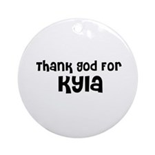 Thank God For Kyla Ornament (Round)