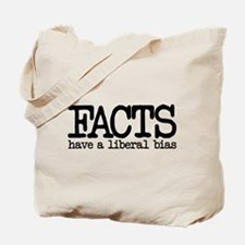 Facts have a liberal bias Tote Bag