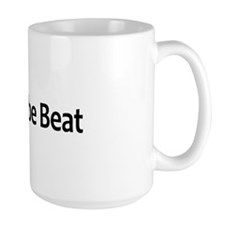 Let's just say I Can't be Beat Mug