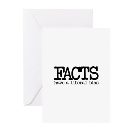 Facts have a liberal bias Greeting Cards (Pk of 10