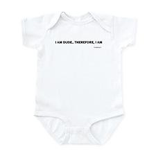 I AM DUDE 4 Infant Bodysuit