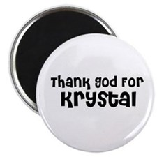 Thank God For Krystal Magnet