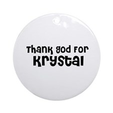 Thank God For Krystal Ornament (Round)