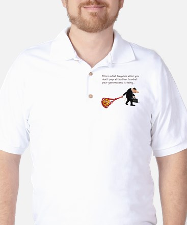 What happens when you don't.. Golf Shirt