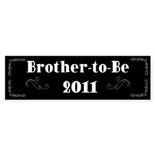 Brother-to-Be 2011 Bumper Sticker