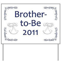 Brother-to-Be 2011 Yard Sign