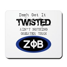 DON'T GET IT TWISTED Mousepad