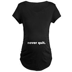 neverquitwht Maternity T-Shirt