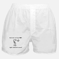 Bend Over And Say Ah Boxer Shorts