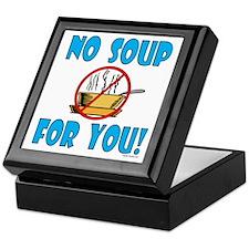"""No Soup For You!"" Keepsake Box"