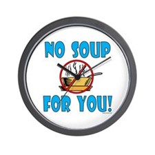 """No Soup For You!"" Wall Clock"