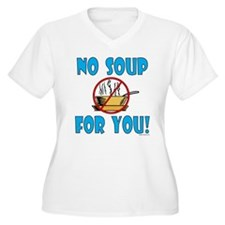 """""""No Soup For You!"""" T-Shirt"""