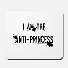 I am the Anti-Princess Mousepad