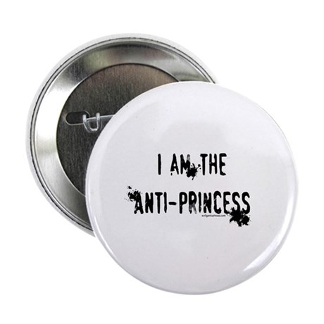 "I am the Anti-Princess 2.25"" Button (10 pack)"