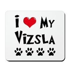 I Love My Vizsla Mousepad