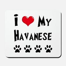 I Love My Havanese Mousepad