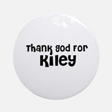 Thank God For Kiley Ornament (Round)