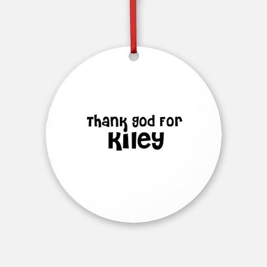 Thank God For Kiley Ornament (Round)