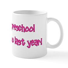 Preschool So Last Year Mug