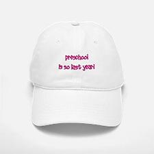 Preschool So Last Year Baseball Baseball Cap