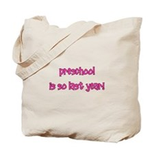 Preschool So Last Year Tote Bag