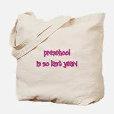 Preschool So Last Year Tote Bag