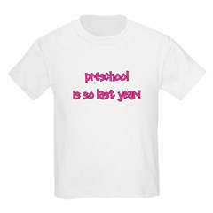 Preschool So Last Year T-Shirt
