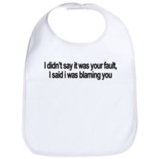 I didnt say it was your fault Bib