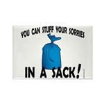 Stuff Your Sorries in a Sack! Rectangle Magnet (10