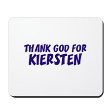 Thank God For Kiersten Mousepad