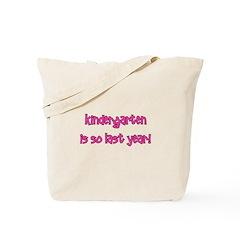 Kindergarten is SO last year! Tote Bag