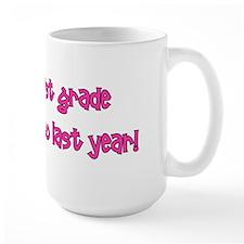1st Grade So Last Year! Mug