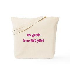 1st Grade So Last Year! Tote Bag