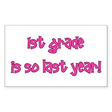 1st Grade So Last Year! Stickers