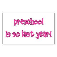 Preschool So Last Year Decal