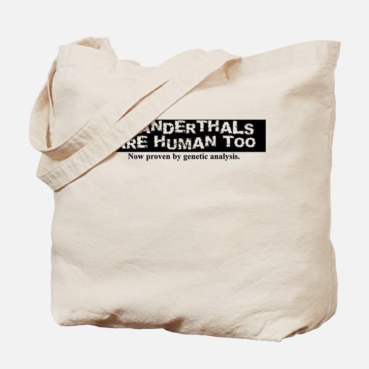 Neanderthals are Human Tote Bag