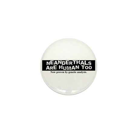 Neanderthals are Human Mini Button (10 pack)