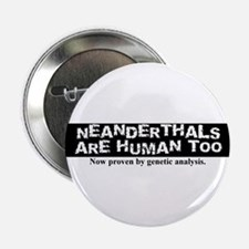 "Neanderthals are Human 2.25"" Button"