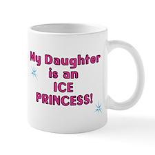 Daughter is Ice Princess Small Mug