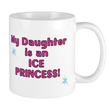 Daughter is Ice Princess Small Mug