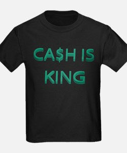 CASH IS KING T