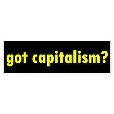 Got Capitalism? Bumper Sticker