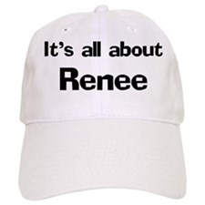 It's all about Renee Baseball Cap