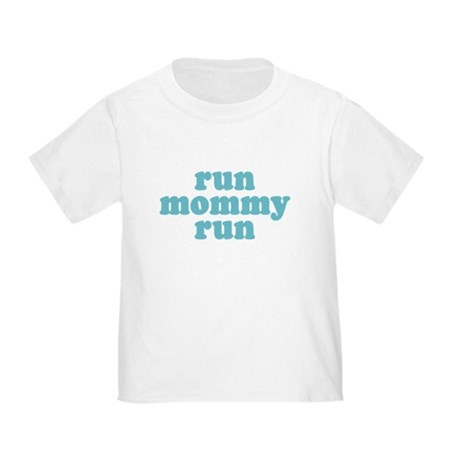 Run Mommy Run Toddler T-Shirt