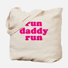run daddy run Tote Bag