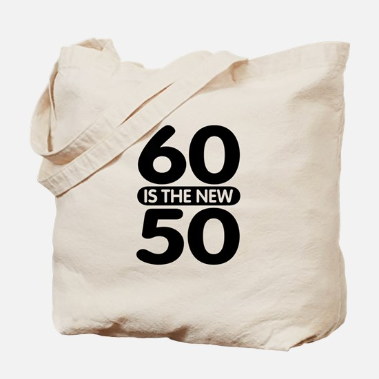 60 is the new 50 Tote Bag
