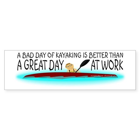A Bad Day of Kayaking Sticker (Bumper)