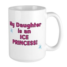 Daughter is Ice Princess Mug