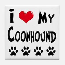 I Love My Coonhound Tile Coaster