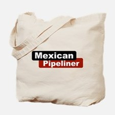 Mexican Pipeliner Tote Bag